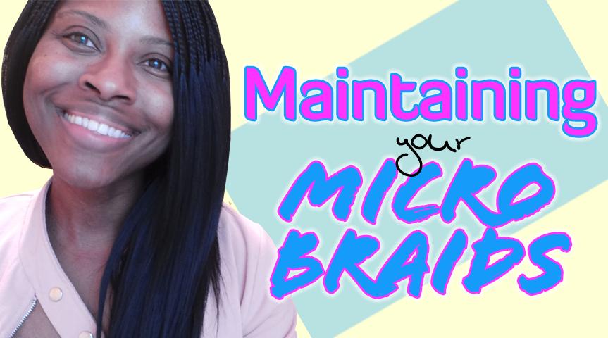 How to Maintain Microbraids