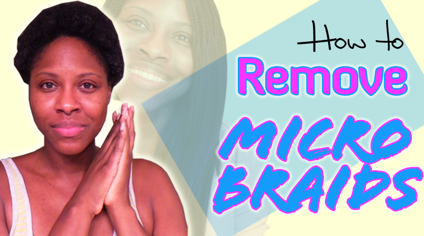 How To Remove Microbraids Quickly