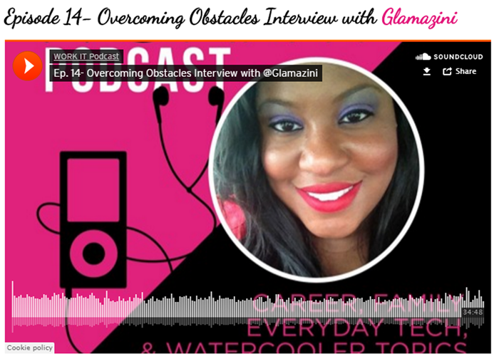 Overcoming Obstacles – Glamazini Featured On The #WorkItPodcast