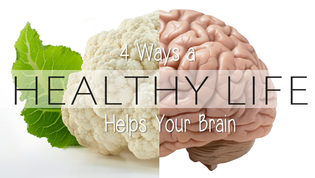 4 Ways a Healthy Lifestyle Helps Your Brain