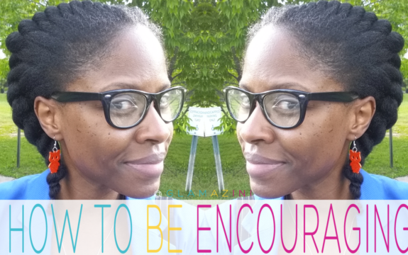 How To Be Encouraging [video]