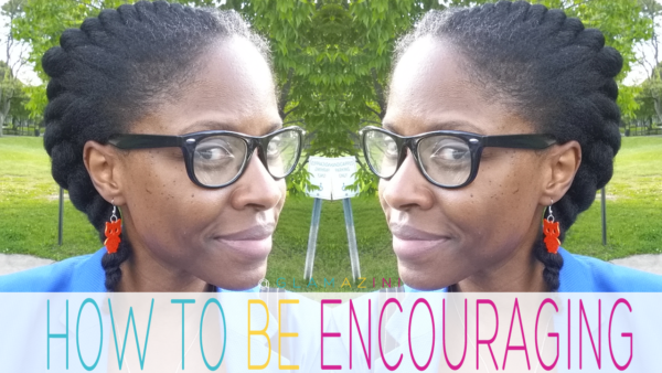 How to be encouraging.