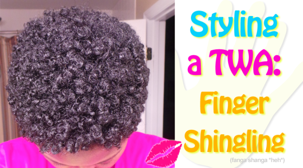 natural hair styling finger shingling twa teeny weeny afro