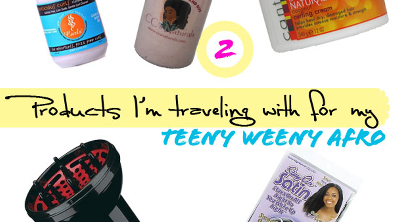 5 Products I'm Traveling With For My Teeny Weeny Afro